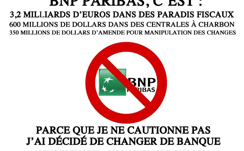 Je boycotte BNP Paribas, et je le faissavoir