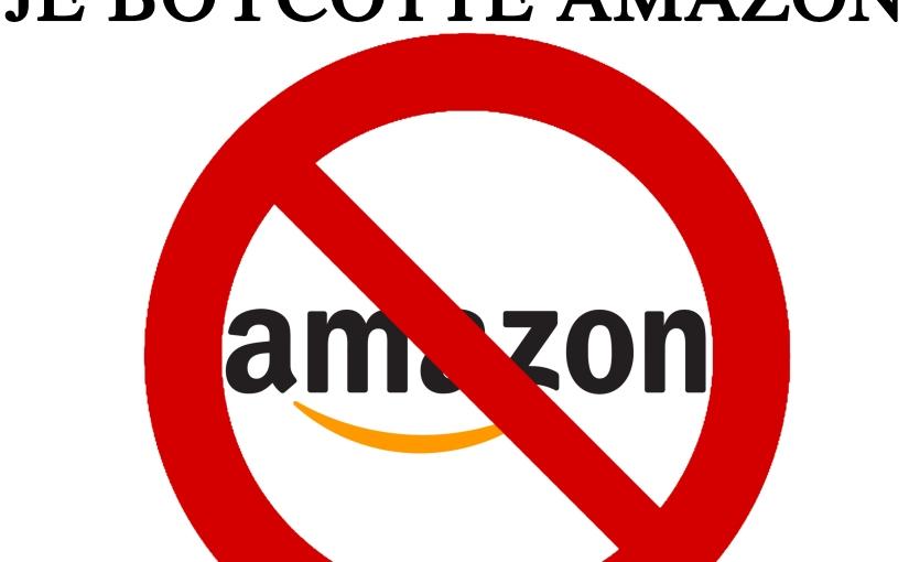 Boycott d'Amazon : hier, aujourd'hui et àjamais